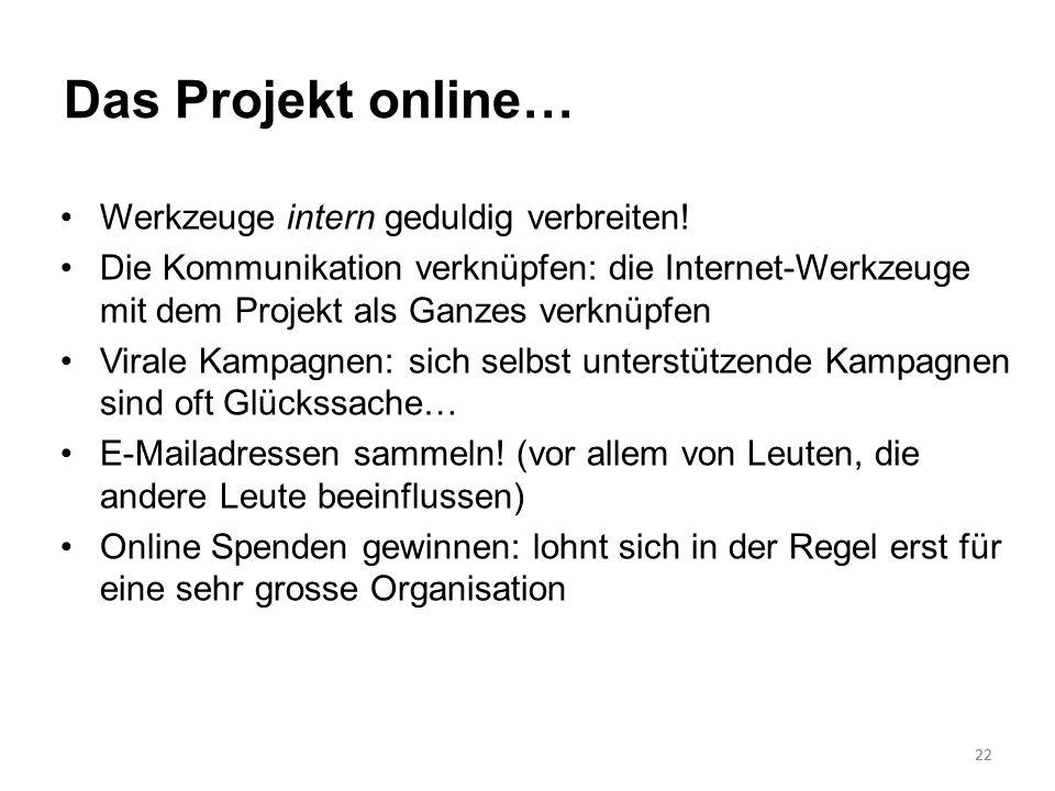 Das Projekt online… Werkzeuge intern geduldig verbreiten!