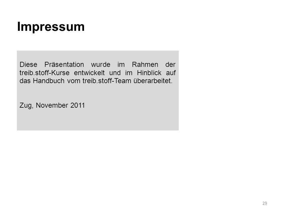 Impressum Diese Präsentation wurde im Rahmen der treib.stoff-Kurse entwickelt und im Hinblick auf das Handbuch vom treib.stoff-Team überarbeitet.