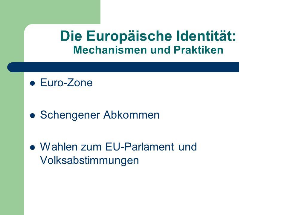 Die Europäische Identität: Mechanismen und Praktiken