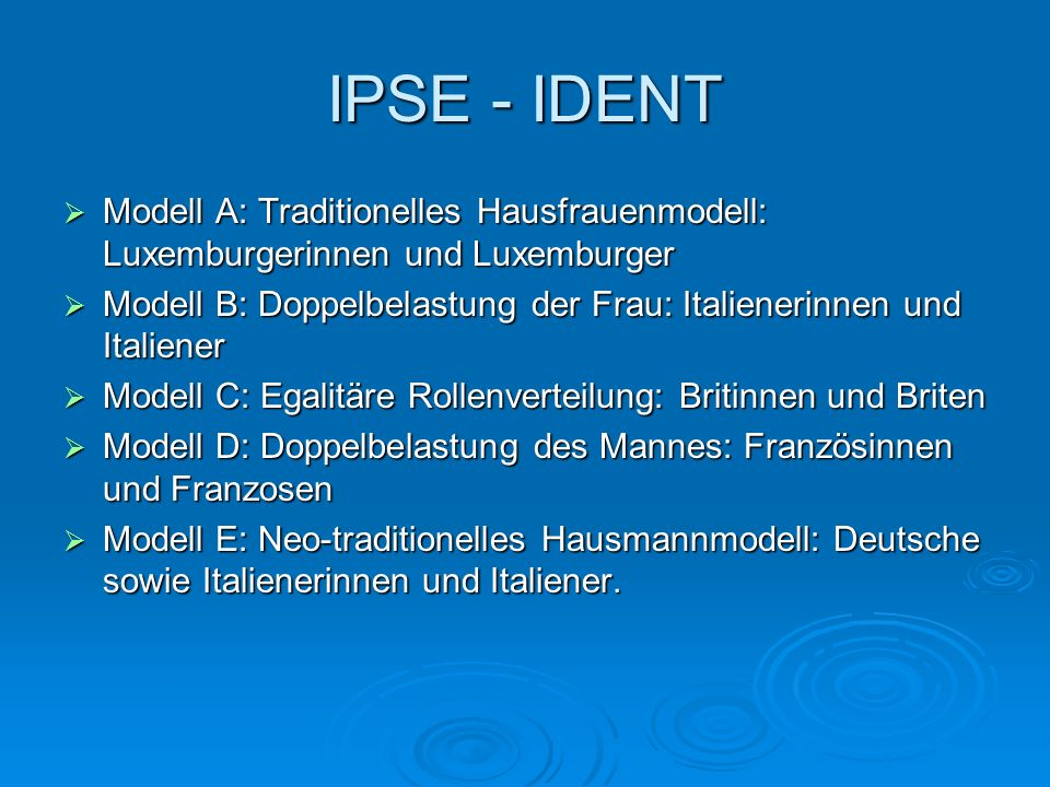 IPSE - IDENT Modell A: Traditionelles Hausfrauenmodell: Luxemburgerinnen und Luxemburger.