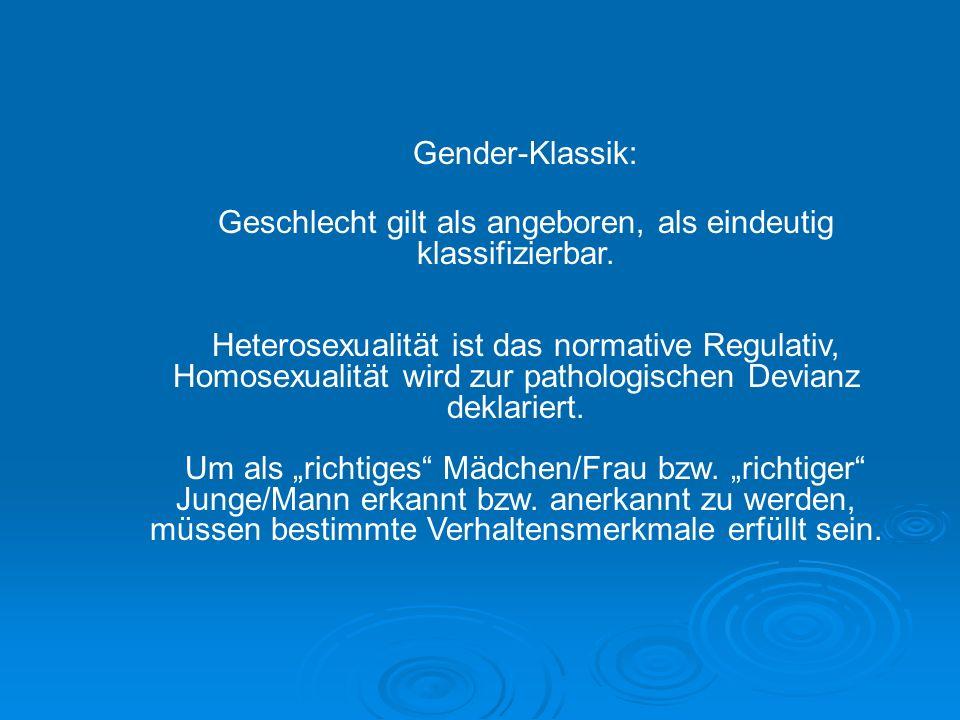 Geschlecht gilt als angeboren, als eindeutig klassifizierbar.