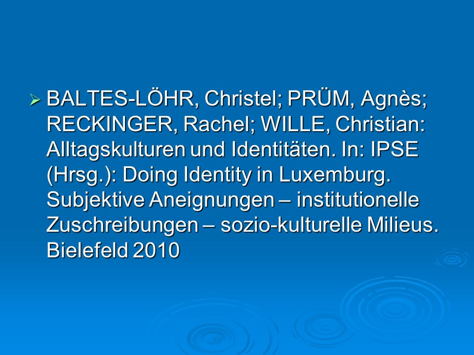 BALTES-LÖHR, Christel; PRÜM, Agnès; RECKINGER, Rachel; WILLE, Christian: Alltagskulturen und Identitäten.