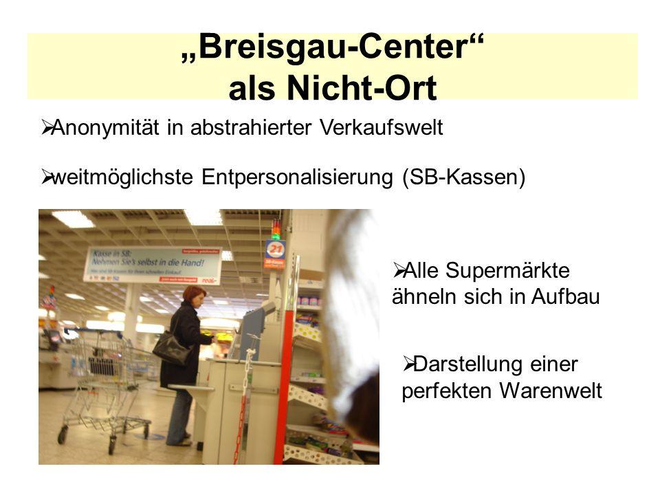 """""""Breisgau-Center als Nicht-Ort"""