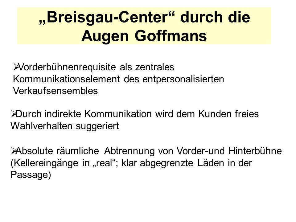 """""""Breisgau-Center durch die Augen Goffmans"""
