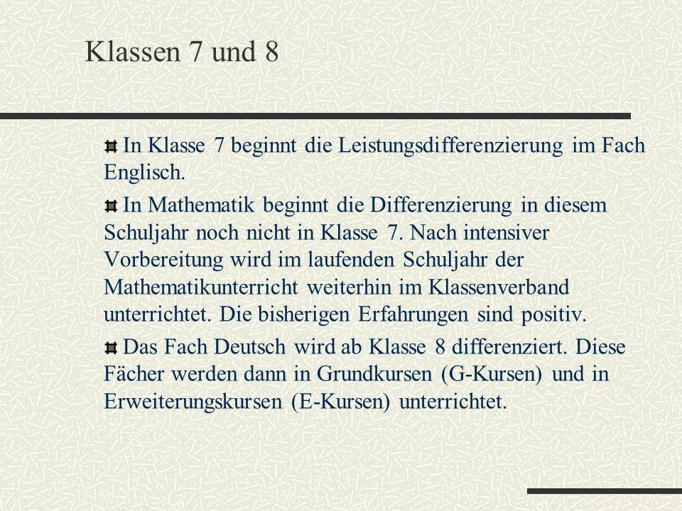 Klassen 7 und 8 In Klasse 7 beginnt die Leistungsdifferenzierung im Fach Englisch.