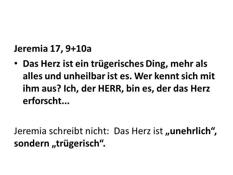 Jeremia 17, 9+10a