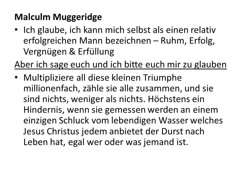Malculm Muggeridge Ich glaube, ich kann mich selbst als einen relativ erfolgreichen Mann bezeichnen – Ruhm, Erfolg, Vergnügen & Erfüllung.