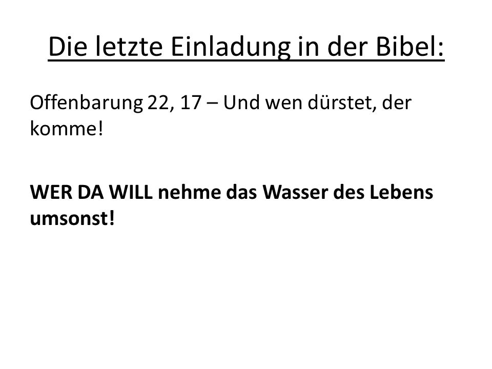 Die letzte Einladung in der Bibel: