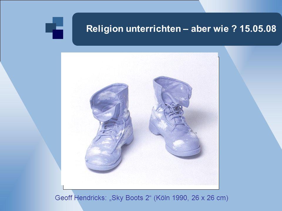 Religion unterrichten – aber wie 15.05.08