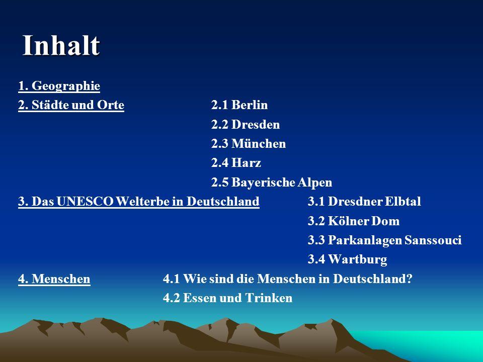 Inhalt 1. Geographie 2. Städte und Orte 2.1 Berlin 2.2 Dresden