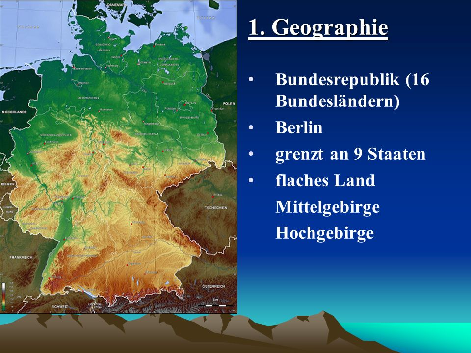 1. Geographie Bundesrepublik (16 Bundesländern) Berlin
