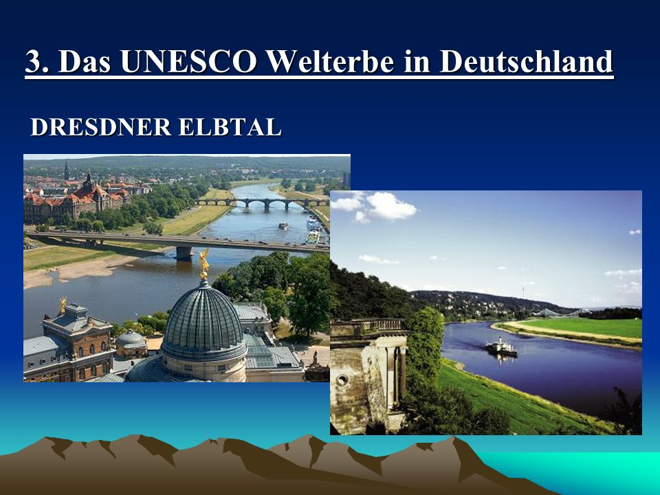 3. Das UNESCO Welterbe in Deutschland