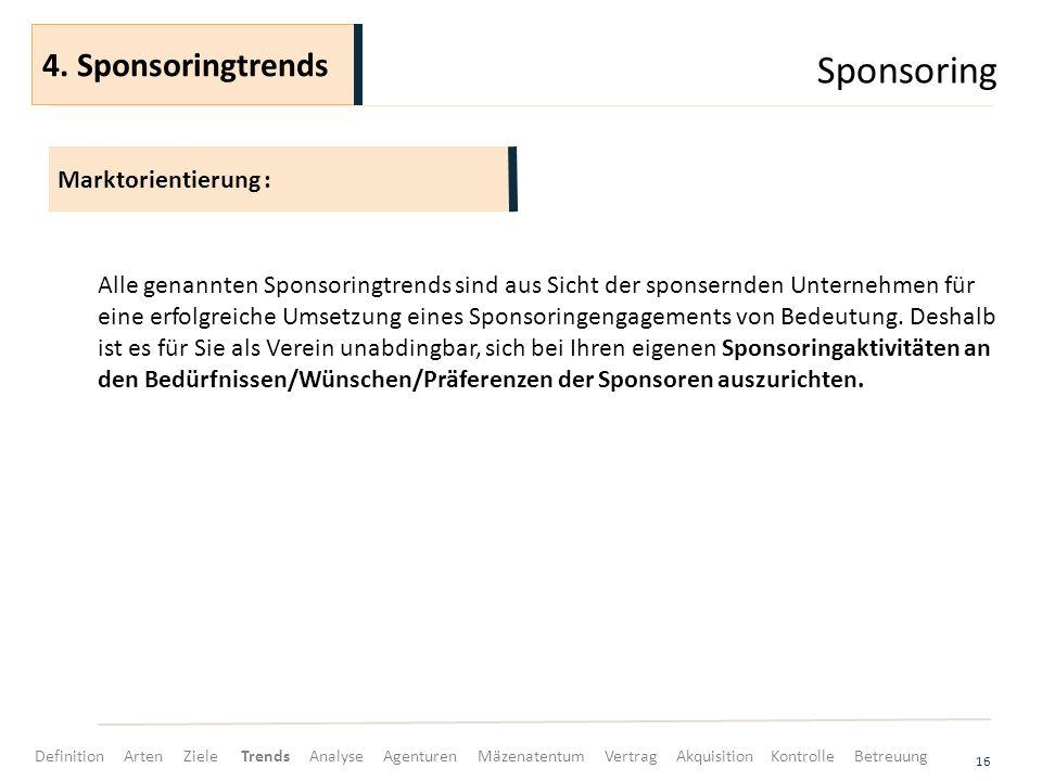 Sponsoring 4. Sponsoringtrends Marktorientierung :