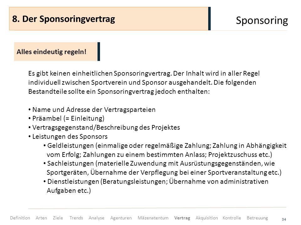 Sponsoring 8. Der Sponsoringvertrag Alles eindeutig regeln!