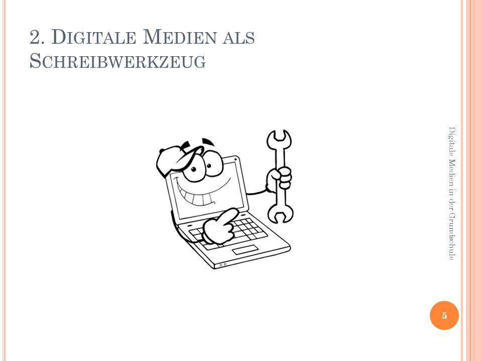 2. Digitale Medien als Schreibwerkzeug
