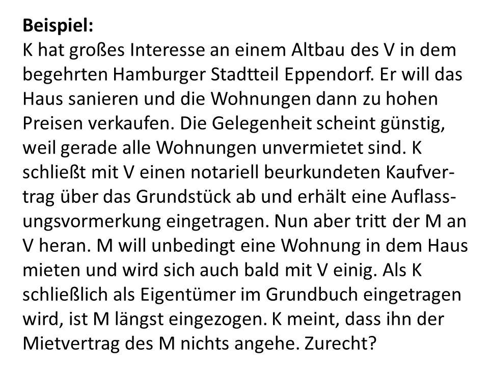 Beispiel: K hat großes Interesse an einem Altbau des V in dem begehrten Hamburger Stadtteil Eppendorf.