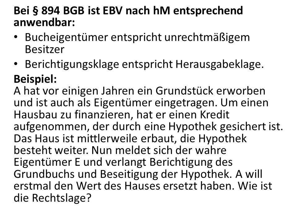 Bei § 894 BGB ist EBV nach hM entsprechend anwendbar: