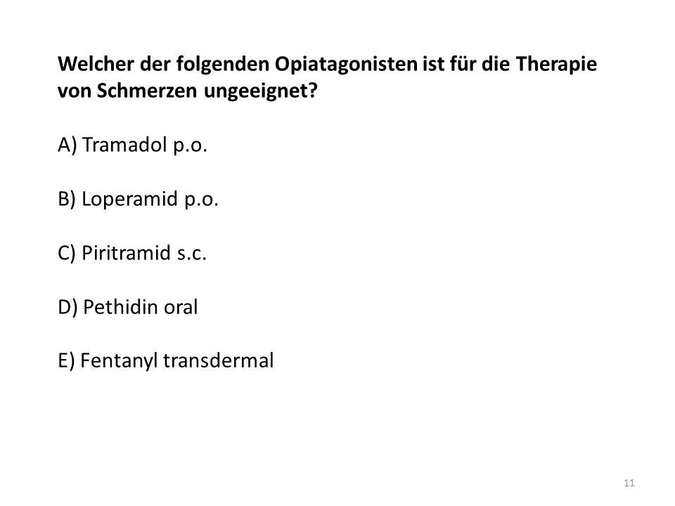 Welcher der folgenden Opiatagonisten ist für die Therapie von Schmerzen ungeeignet.