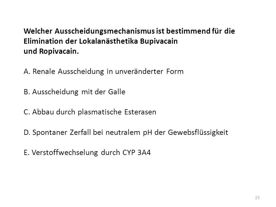 Welcher Ausscheidungsmechanismus ist bestimmend für die Elimination der Lokalanästhetika Bupivacain und Ropivacain.