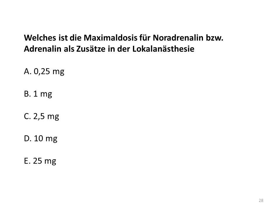 Welches ist die Maximaldosis für Noradrenalin bzw