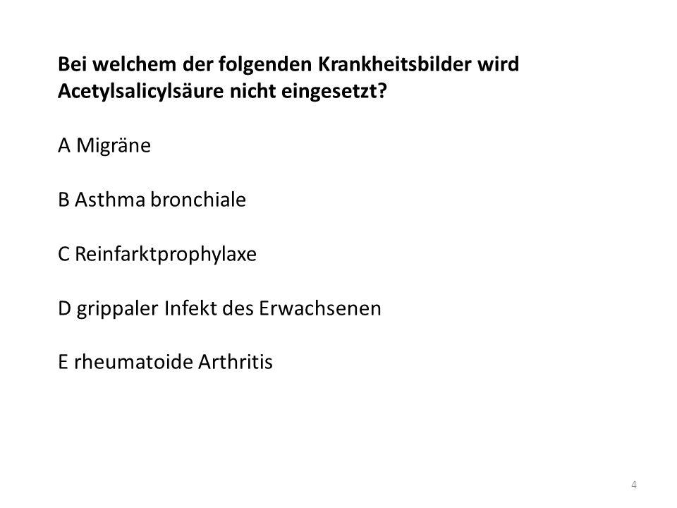 Bei welchem der folgenden Krankheitsbilder wird Acetylsalicylsäure nicht eingesetzt.