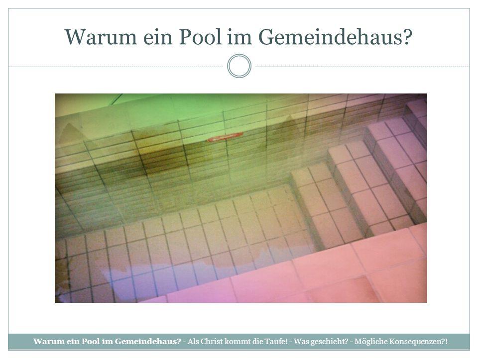 Warum ein Pool im Gemeindehaus