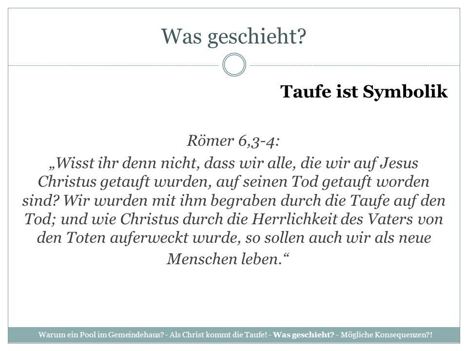 Was geschieht Taufe ist Symbolik Römer 6,3-4: