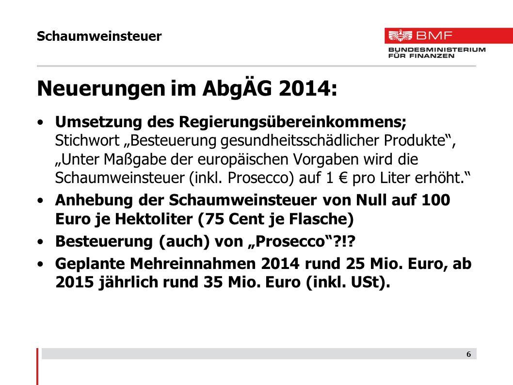 Schaumweinsteuer Neuerungen im AbgÄG 2014: