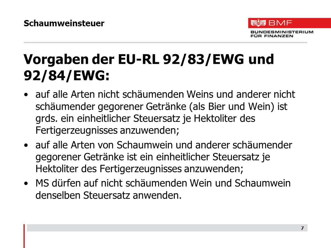 Vorgaben der EU-RL 92/83/EWG und 92/84/EWG: