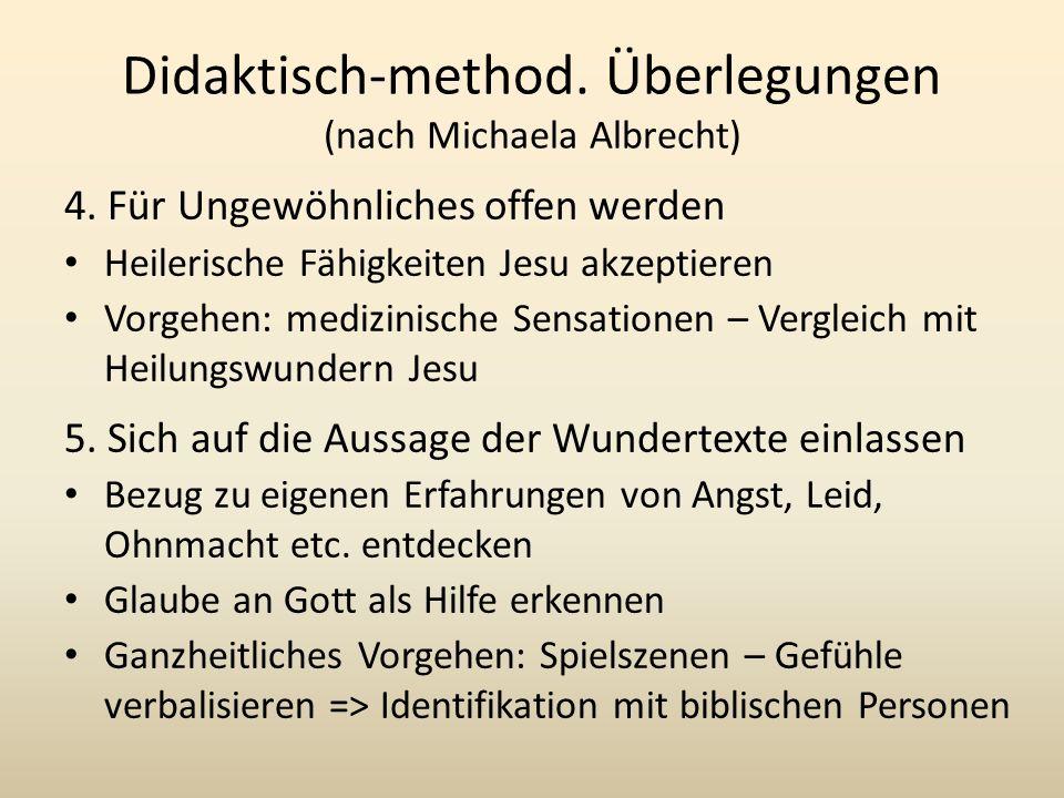 Didaktisch-method. Überlegungen (nach Michaela Albrecht)