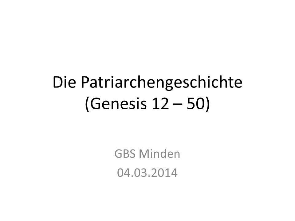 Die Patriarchengeschichte (Genesis 12 – 50)