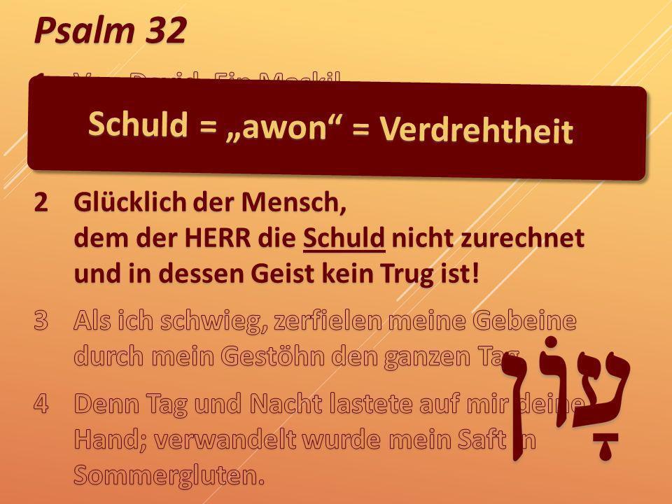 """Schuld = """"awon = Verdrehtheit"""