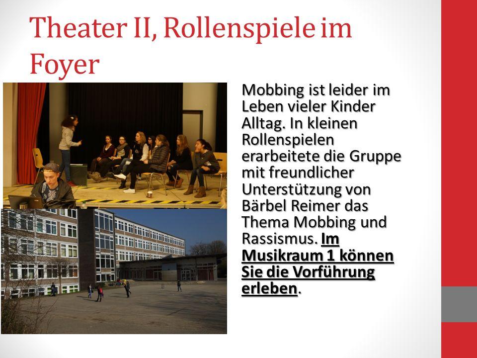 Theater II, Rollenspiele im Foyer