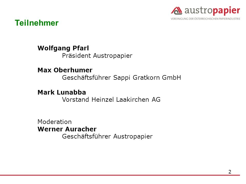 Teilnehmer Wolfgang Pfarl Präsident Austropapier Max Oberhumer