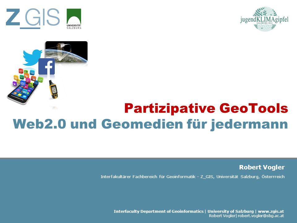 Partizipative GeoTools Web2.0 und Geomedien für jedermann