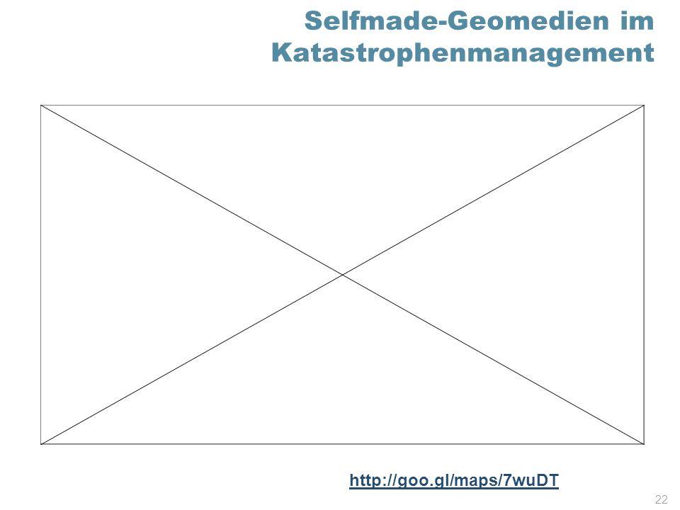 Selfmade-Geomedien im Katastrophenmanagement