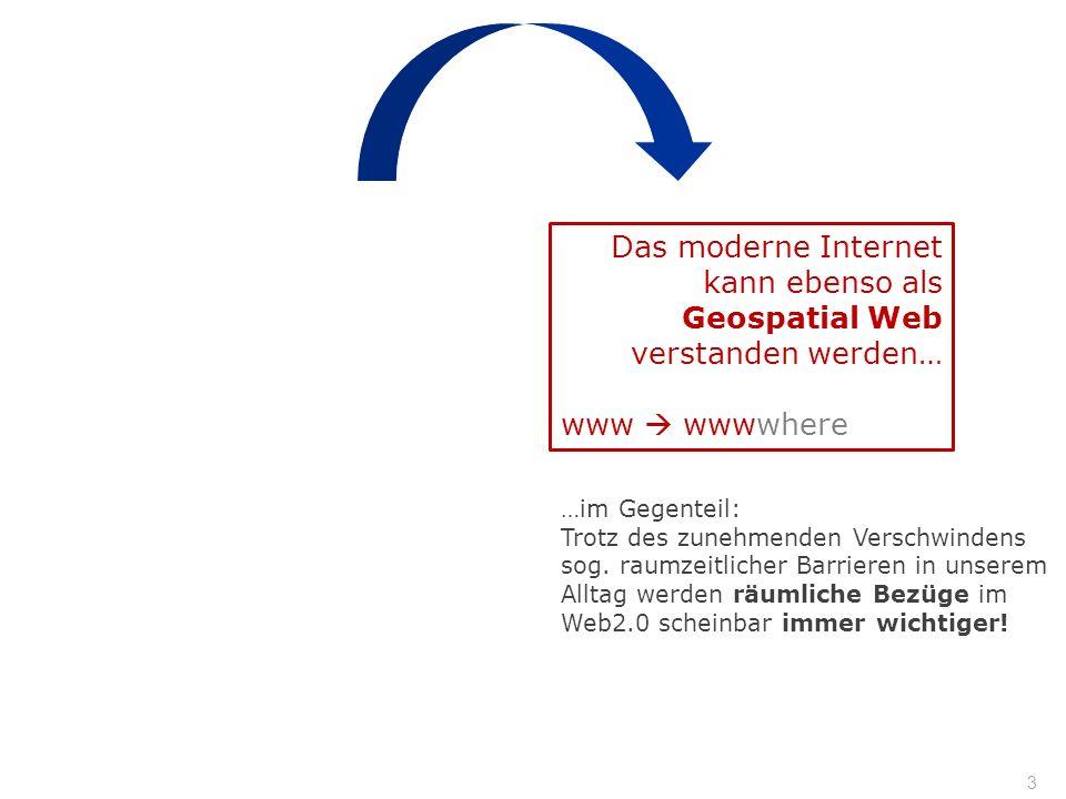 Das moderne Internet kann ebenso als Geospatial Web verstanden werden…