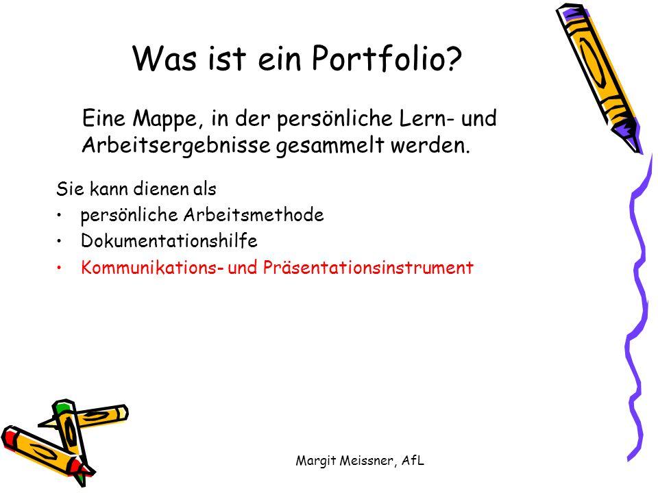 Was ist ein Portfolio Eine Mappe, in der persönliche Lern- und Arbeitsergebnisse gesammelt werden.