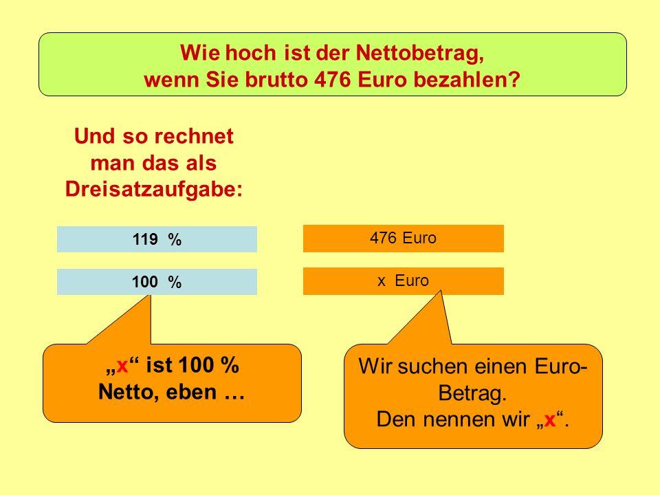 Wie hoch ist der Nettobetrag, wenn Sie brutto 476 Euro bezahlen