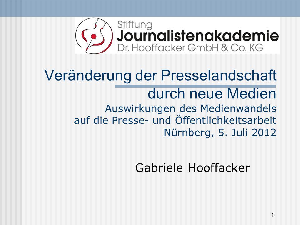 Veränderung der Presselandschaft durch neue Medien Auswirkungen des Medienwandels auf die Presse- und Öffentlichkeitsarbeit Nürnberg, 5. Juli 2012
