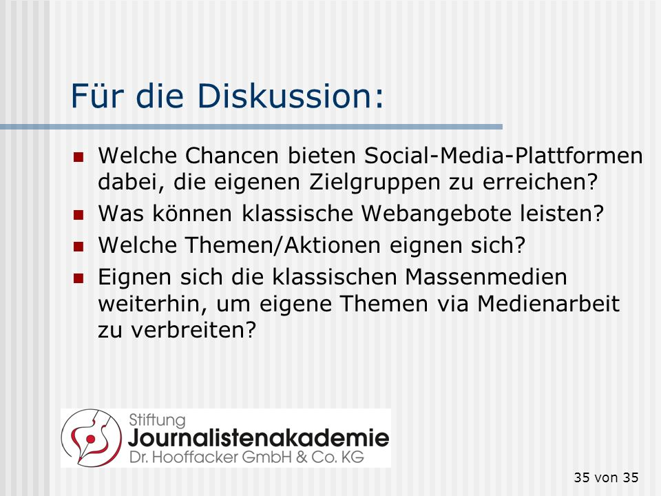 Für die Diskussion: Welche Chancen bieten Social-Media-Plattformen dabei, die eigenen Zielgruppen zu erreichen