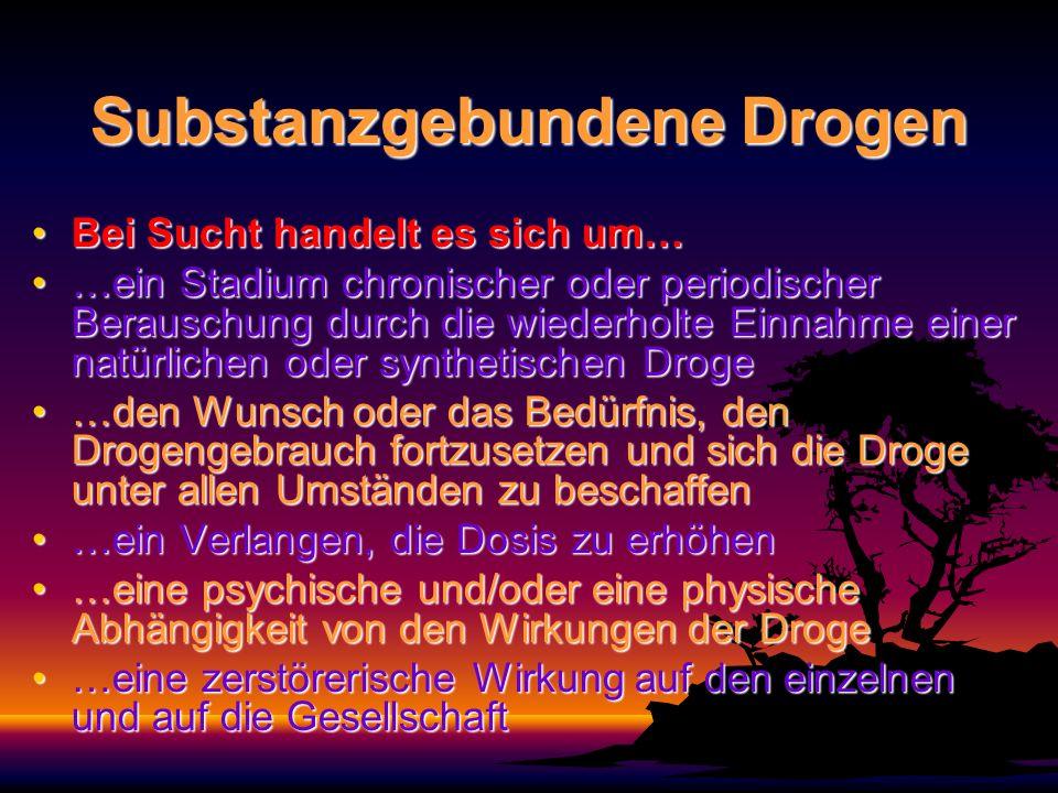 Substanzgebundene Drogen