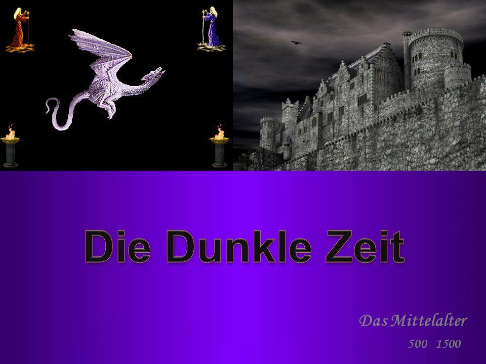 Die Dunkle Zeit Das Mittelalter 500 - 1500