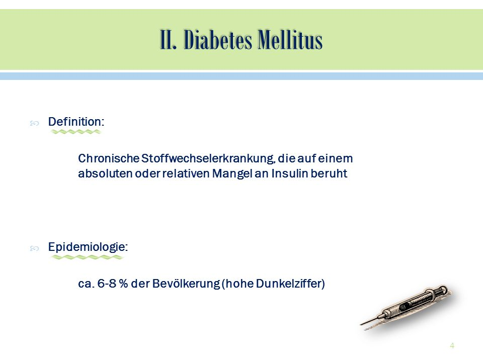II. Diabetes Mellitus Definition: