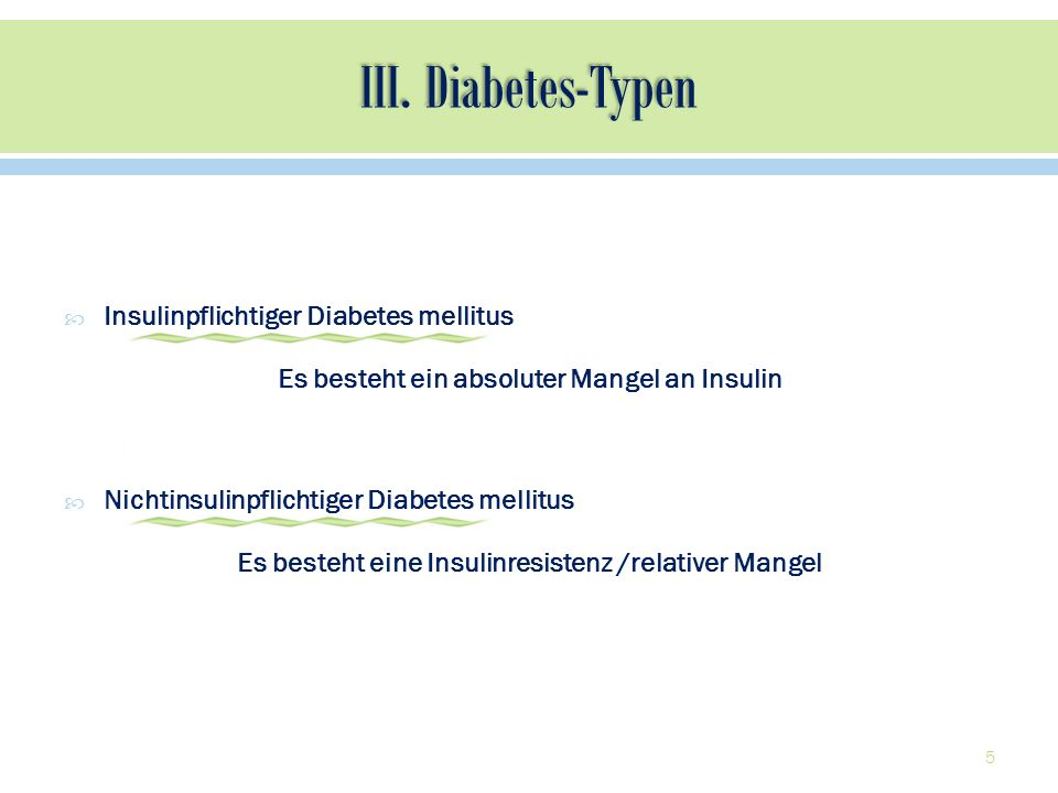 III. Diabetes-Typen Insulinpflichtiger Diabetes mellitus