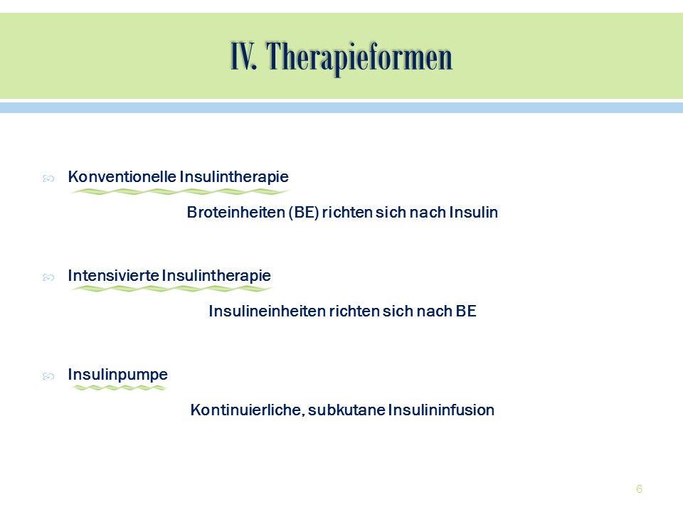 IV. Therapieformen Konventionelle Insulintherapie