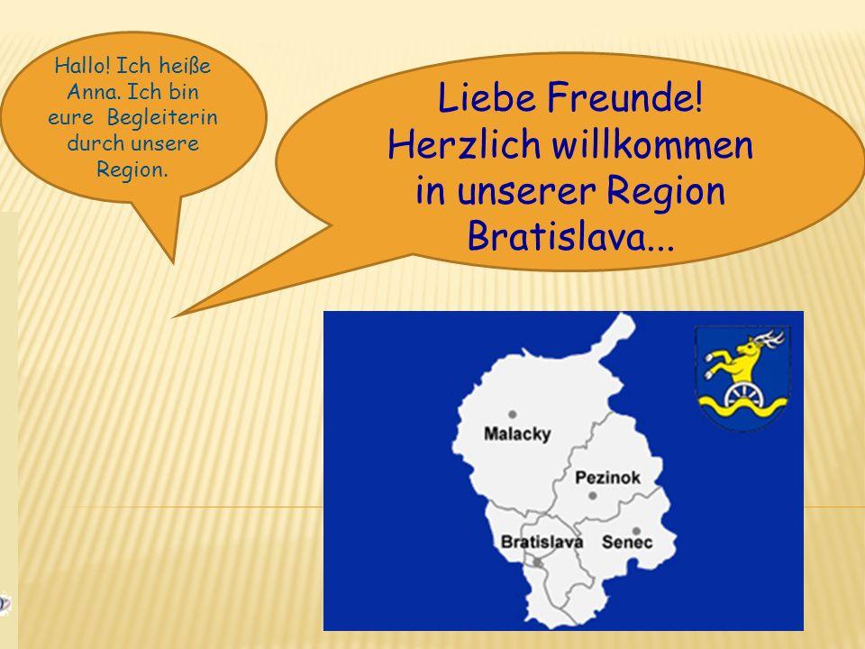 in unserer Region Bratislava...