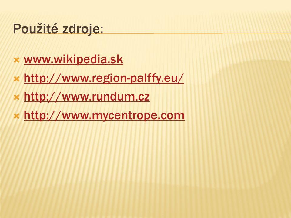 Použité zdroje: www.wikipedia.sk http://www.region-palffy.eu/