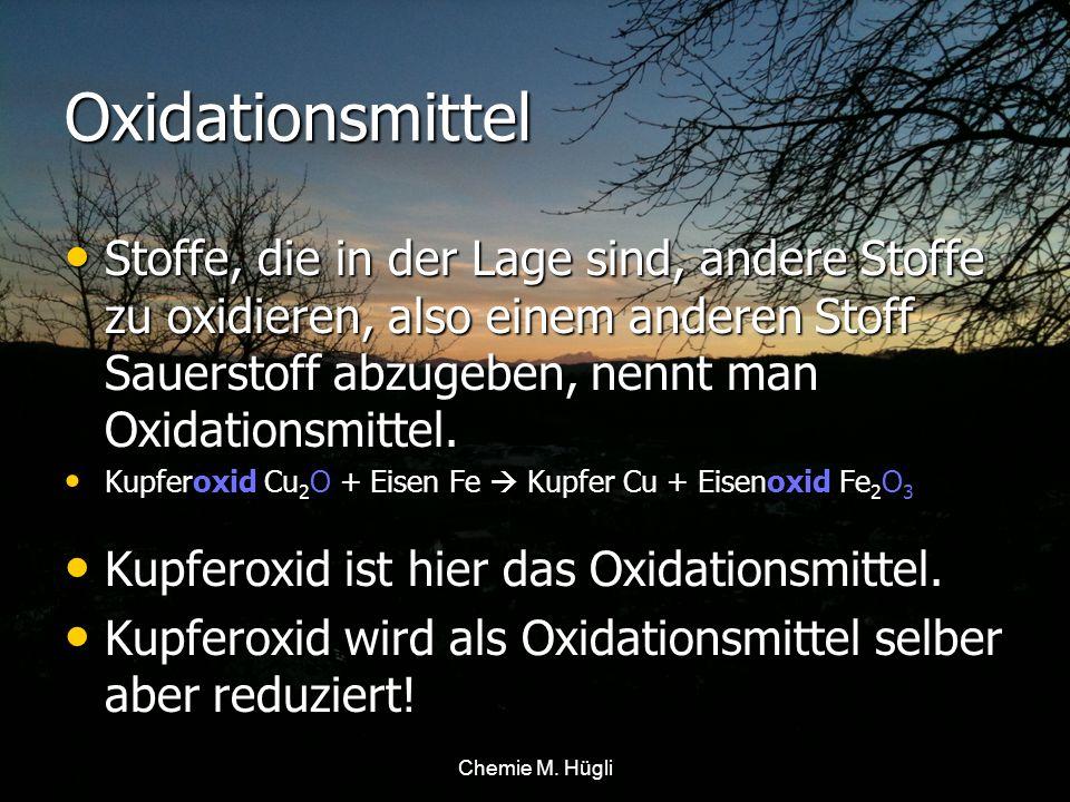 Oxidationsmittel Stoffe, die in der Lage sind, andere Stoffe zu oxidieren, also einem anderen Stoff Sauerstoff abzugeben, nennt man Oxidationsmittel.
