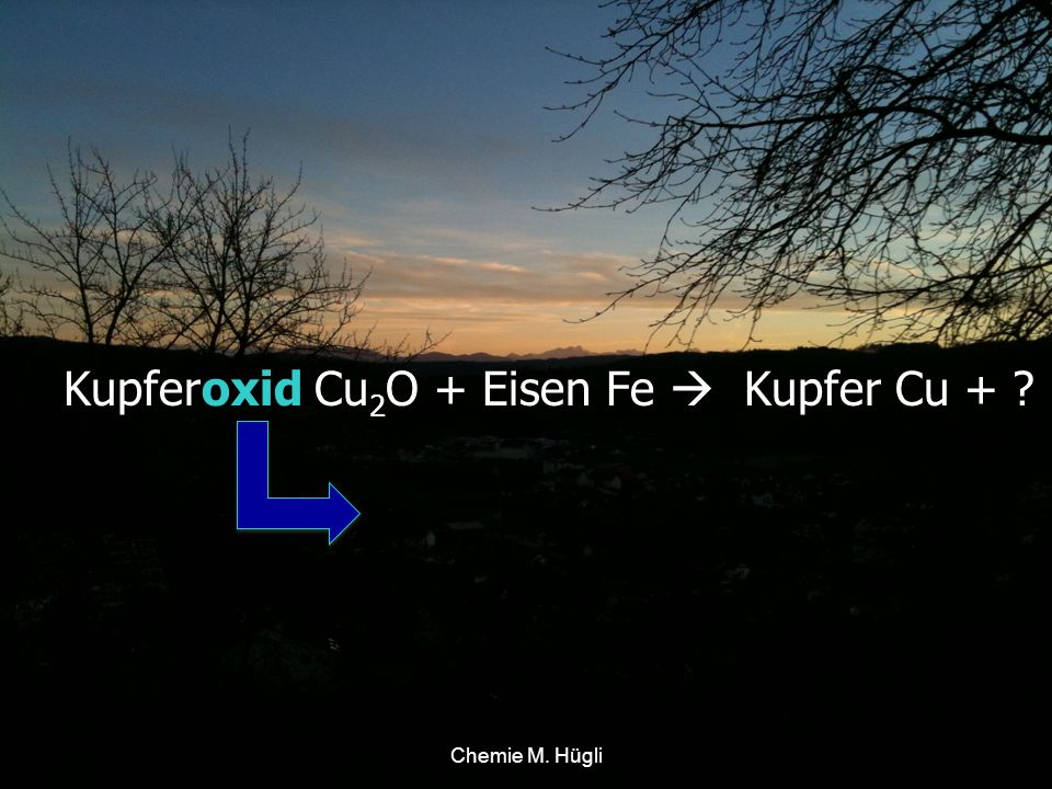 Kupferoxid Cu2O + Eisen Fe  Kupfer Cu +
